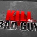 Kill the Bad Guy Banner